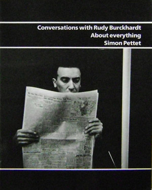 Conversations with Rudy Burckhardt About Everything